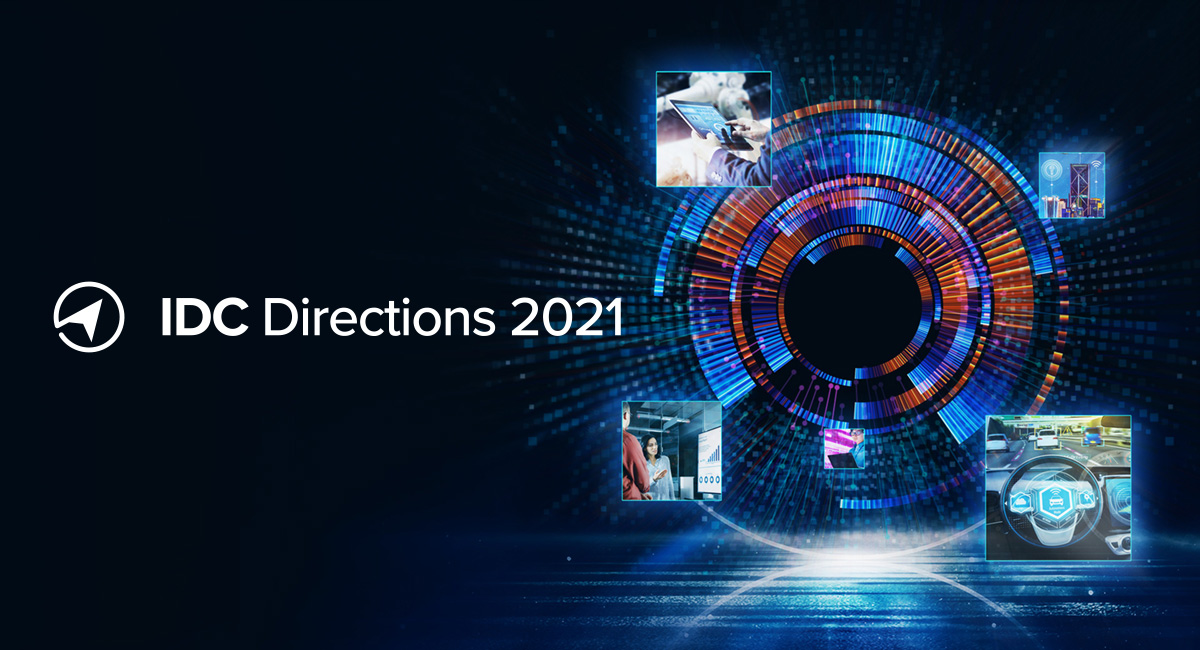 IDC Directions 2021: Delivering Digital Resiliency in a Changed World (Day 1)